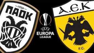 ΑΕΚ-ΠΑΟΚ: Πρεμιέρα στους ομίλους του Europa League